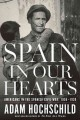 Go to record Spain in our hearts : Americans in the Spanish Civil War, ...