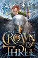 Go to record Crown of three. book 1
