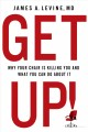 Go to record Get up! : why your chair is killing you and what you can d...