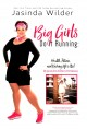 Go to record Big girls do it running : health, fitness, and kicking lif...