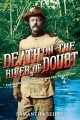 Go to record Death on the river of doubt : Theodore Roosevelt's Amazon ...