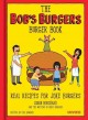 Go to record The Bob's Burgers burger book : real recipes for joke burg...