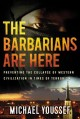 Go to record The barbarians are here : preventing the collapse of weste...