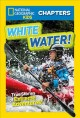 Go to record White water! : true stories of extreme adventures!