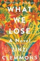 Go to record What we lose : a novel