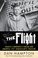 Go to record The flight : Charles Lindbergh's daring and immortal 1927 ...