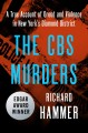 Go to record The CBS murders : a true account of greed and violence in ...