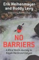 Go to record No barriers : a blind man's journey to kayak the Grand Can...