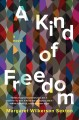 Go to record A kind of freedom : a novel
