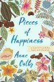 Go to record Pieces of happiness : a novel of friendship, hope and choc...