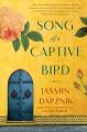 Go to record Song of a captive bird : a novel