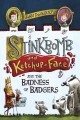 Go to record Stinkbomb and Ketchup-Face and the badness of badgers