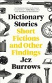 Go to record Dictionary stories : short fictions and other findings