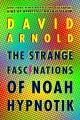 Go to record The strange fascinations of Noah Hypnotik