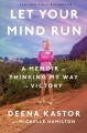 Go to record Let your mind run : a memoir of thinking my way to victory