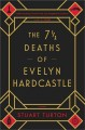 Go to record The 7 1/2 deaths of Evelyn Hardcastle