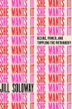 Go to record She wants it : desire, power, and toppling the patriarchy