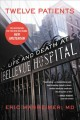 Go to record Twelve patients : life and death at Bellevue Hospital