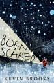 Go to record Born scared