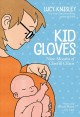 Go to record Kid gloves : nine months of careful chaos