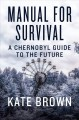 Go to record Manual for survival : a Chernobyl guide to the future