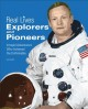 Go to record Explorers and pioneers : intrepid adventurers who achieved...