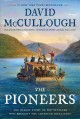 Go to record The pioneers : the heroic story of the settlers who brough...