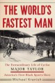Go to record The world's fastest man : the extraordinary life of cyclis...