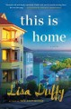 Go to record This is home : a novel