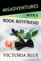 Go to record Misadventures with a book boyfriend