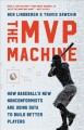 Go to record The MVP machine : how baseball's new nonconformists are us...