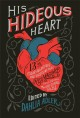 Go to record His hideous heart : thirteen of Edgar Allan Poe's most uns...