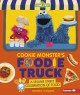 Go to record Cookie Monster's foodie truck : a Sesame Street celebratio...