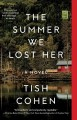Go to record The summer we lost her : a novel