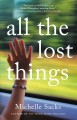 Go to record All the lost things : a novel