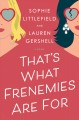 Go to record That's what frenemies are for : a novel