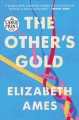 Go to record The other's gold : a novel