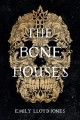 Go to record The bone houses