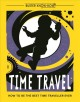 Go to record Time travel : how to be the best time traveller ever