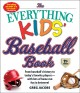 Go to record The everything kids' baseball book : from baseball's histo...