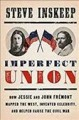 Go to record Imperfect union : how Jessie and John Frémont mapped the W...