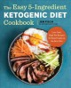 Go to record The easy 5-ingredient ketogenic diet cookbook : low-carb, ...