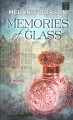 Go to record Memories of glass : a novel