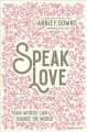 Go to record Speak love : your words can change the world