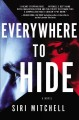 Go to record Everywhere to hide : [a novel]