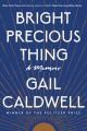 Go to record Bright precious thing : a memoir