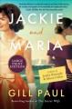 Go to record Jackie and Maria : a novel of Jackie Kennedy & Maria Callas