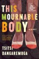 Go to record This mournable body : a novel