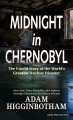Go to record Midnight in Chernobyl : the untold story of the world's gr...