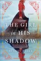 Go to record The girl in his shadow : a novel